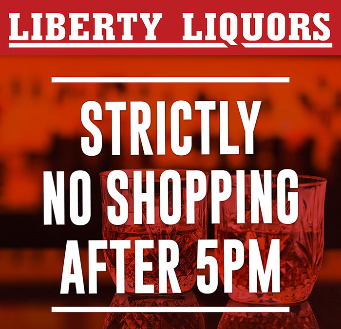 liberty liquors no shopping from 5pm
